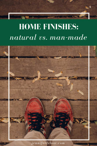Natural or Man-Made Products and Finishes for Your Home?
