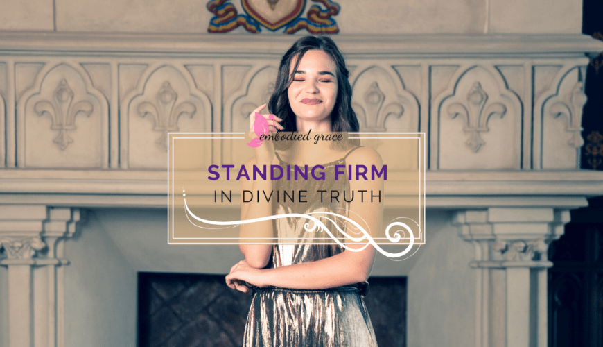 Standing Firm in Divine Truth