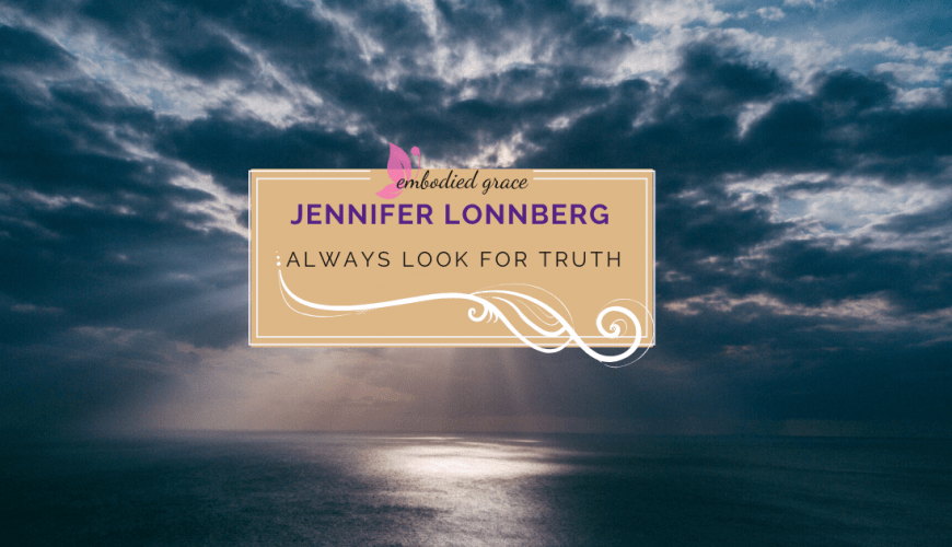 Always look for Truth