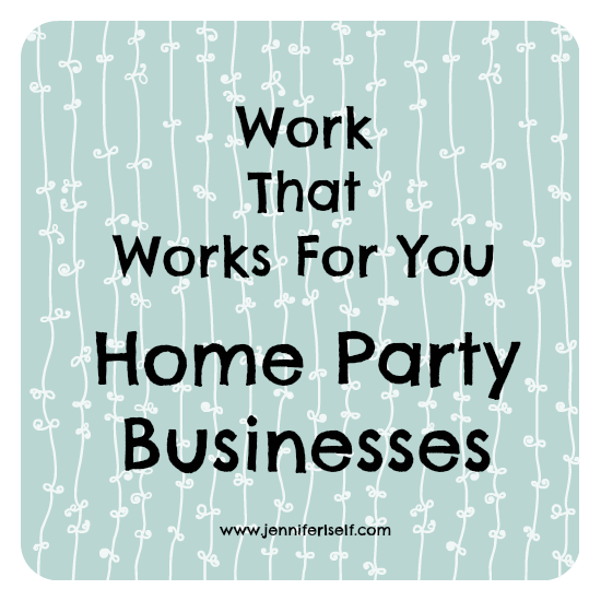 Work that Works for You Home Party