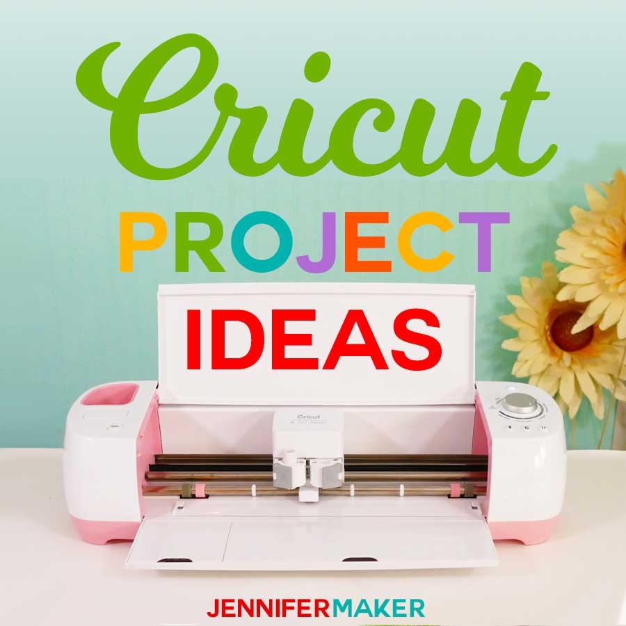 Download Easy Cricut Project Ideas - Fun and Free! - Jennifer Maker