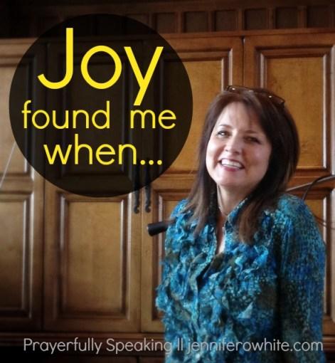 joy found me when