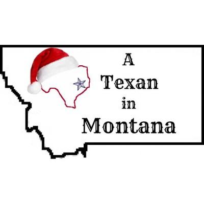 A Texan In Montana ~ What A Wonderful World