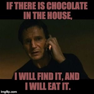 if there is chocolate in the house meme