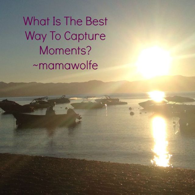 What Is The Best Way To Capture Moments