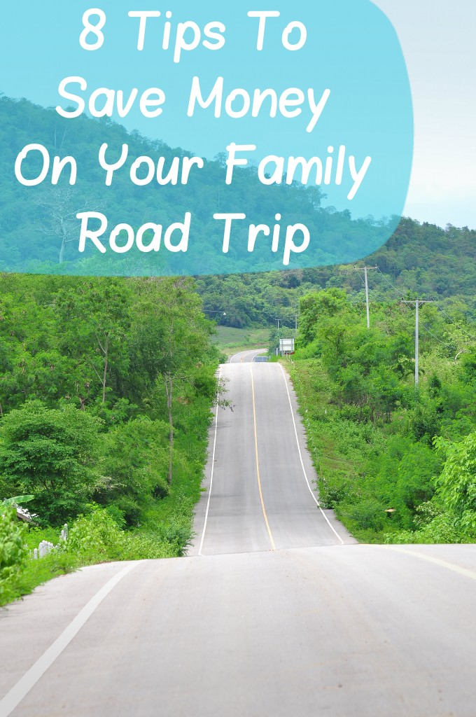 8 Tips To Save MoneyOn Your Family Road Trip