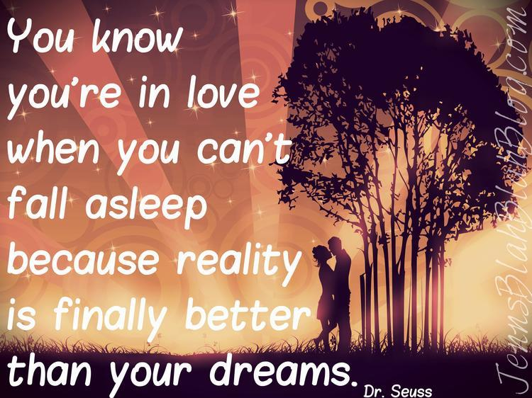 Love Quotes For Valentine's Day - You know you're in love when you can't fal asleep becasue reality is finally better than your dreams