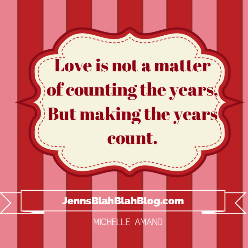 "Love Quotes Valentine's Day Quotes about love ""Love is not a matter of counting the years, but making the years count."""