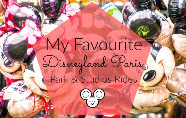 My Favourite Disneyland Paris Park and Studios Rides