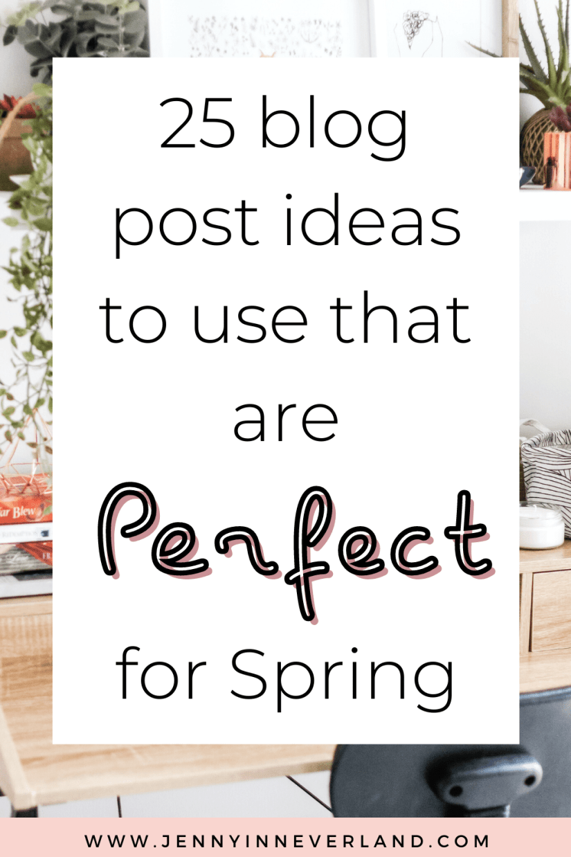 25 Spring Blog Ideas