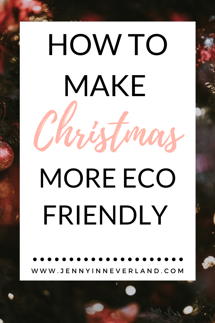How To Make Christmas More Eco Friendly