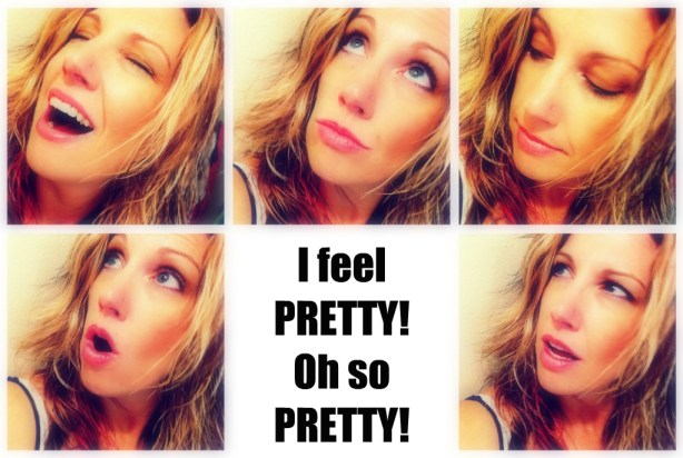 I feel pretty, oh so pretty!
