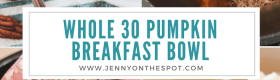 Warm Pumpkin Breakfast Bowl with Pecans & Coconut | Jenny On The Spot