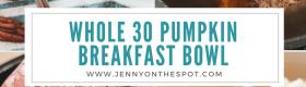 Warm Pumpkin Breakfast Bowl with Pecans & Coconut | Jenny On The Spot