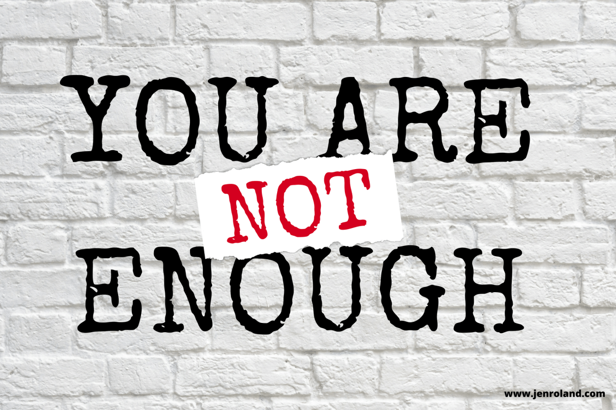 You Are NOT Enough