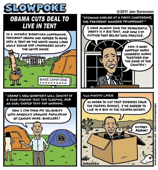 """This Week's Cartoon: """"Obama Cuts Deal to Live in Tent"""""""
