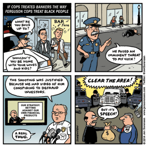 Cartoon imagining if Ferguson police treated Wall Street bankers the way they do black citizens