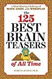 The 125 Best Brain Teasers of All Time: A Mind-Blowing Challenge of Math, Logic, and WordplayPaperback– May 22, 2018  byMarcel Danesi Ph.D(