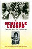 Betty Mae Tiger Jumper - Seminole Chief - (April 27, 1923 - January 14, 2011)