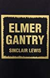 Elmer Gantry (Signet Classic Series) Hardcover – June 20, 1985  by Sinclair Lewis  (Author)