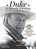 Duke in His Own Words: John Wayne's Life in Letters, Handwritten Notes and Never-Before-Seen Photos Curated from His Private Archive Hardcover – October 27, 2015  by Editors of the Official John Wayne Magazine (Author), Ethan Wayne (Introduction)
