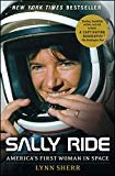 Sally Ride - Astronaut - (May 26, 1951 -July 23, 2012)