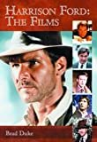 Harrison Ford: The Films Hardcover – February 4, 2005  by Brad Duke  (Author)