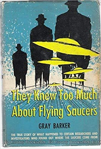 They knew too much about flying saucers Hardcover – 1956  by Gray Barker  (Author)