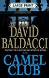 The Camel Club (Large Print) Hardcover – Large Print, October 25, 2005  by David Baldacci  (Author)
