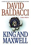 King and Maxwell (King & Maxwell Series (6)) Hardcover – Large Print, November 19, 2013  by David Baldacci  (Author)