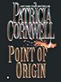 Point of Origin: Scarpetta (Book 9) (Kay Scarpetta)Kindle Edition  byPatricia Cornwell(Author)