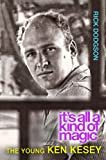 It's All a Kind of Magic: The Young Ken KeseyKindle Edition  byRick Dodgson(Author)