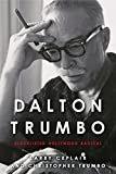 Dalton Trumbo: Blacklisted Hollywood Radical (Screen Classics)Kindle Edition  byLarry Ceplair(Author),Christopher Trumbo(Author)