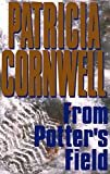 From Potter's Field: Scarpetta 6 (Kay Scarpetta)Kindle Edition  byPatricia Cornwell(Author)