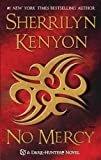 No Mercy (Dark-Hunter Novels Book 18) Kindle Edition  by Sherrilyn Kenyon  (Author)