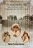 Tommorrow My Sister Said, Tomorrow Never CameHardcover – March 14, 2013  byMetha Parisien Bercier(Author)