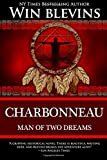 Charbonneau: Man of Two Dreams (American Dreamers)Paperback – May 28, 2015  byWin Blevins(Author)