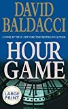 Hour Game (Large Print) Hardcover – Large Print, October 26, 2004  by David Baldacci  (Author)
