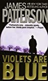 Violets Are Blue (Alex Cross (7)) Mass Market Paperback – October 1, 2002  by James Patterson  (Author)