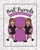 Best Friends Adult Coloring Book: Funny Best Friend Sayings and Quotes with Relaxing Patterns and Animals to Color Paperback – August 7, 2018  by River Breeze Press  (Author)