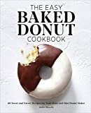 The Easy Baked Donut Cookbook: 60 Sweet and Savory Recipes for Your Oven and Mini Donut MakerKindle Edition  bySara Mellas(Author)