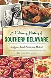 A Culinary History of Southern Delaware: Scrapple, Beach Plums and Muskrat (American Palate)Paperback – August 1, 2016  byDenise Clemons(Author)