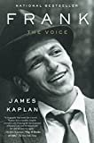 Frank: The Voice Paperback – November 1, 2011  by James Kaplan  (Author)