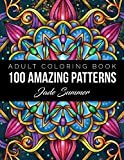 100 Amazing Patterns: An Adult Coloring Book with Fun, Easy, and Relaxing Coloring Pages Paperback – Large Print, July 15, 2019  by Jade Summer  (Author)