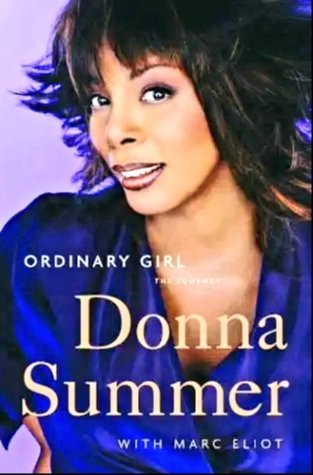 Ordinary Girl: The Journey Kindle Edition  by Marc Eliot (Author), Donna Summer (Author)  Format: Kindle