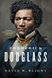 Frederick Douglass: Prophet of Freedom Kindle Edition  by David W. Blight  (Author)