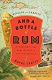 And a Bottle of Rum, Revised and Updated: A History of the New World in Ten Cocktails Paperback – June 5, 2018  by Wayne Curtis  (Author)
