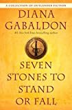 Seven Stones to Stand or Fall: A Collection of Outlander Fiction Kindle Edition  by Diana Gabaldon  (Author)