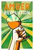 Amber Revolution: How the World Learned to Love Orange Wine Hardcover – October 2, 2018  by Simon J. Woolf  (Author), Ryan Opaz (photographer)