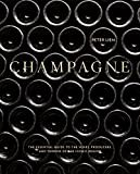 Champagne: The Essential Guide to the Wines, Producers, and Terroirs of the Iconic Region Kindle Edition  by Peter Liem  (Author)